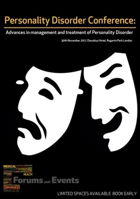 Personality Disorder Conference: Advances in management and treatment of Personality Disorder 30th November 2017, London